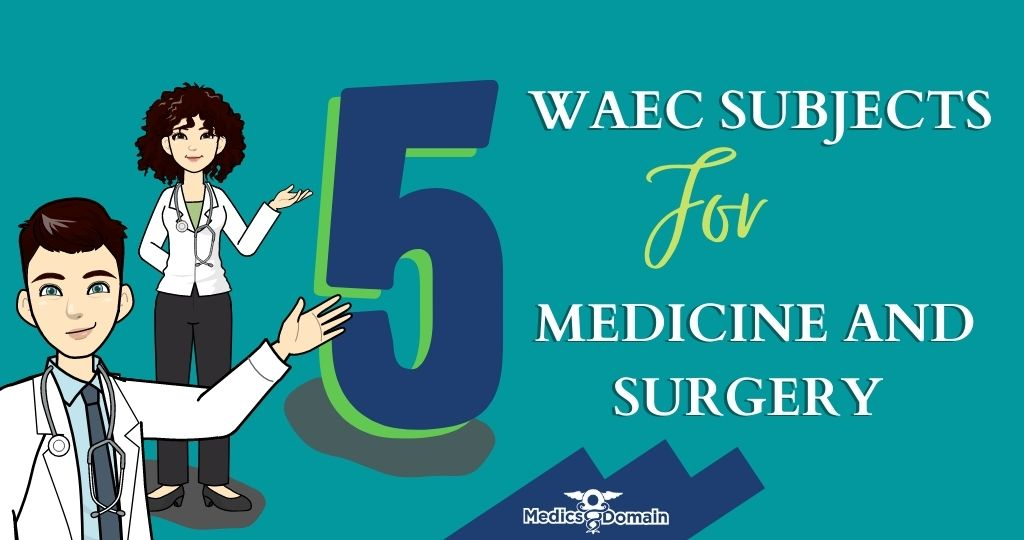 Waec subjects for medicine and surgery