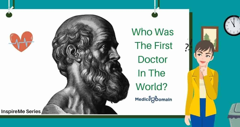 Who was the first medical doctor in the world
